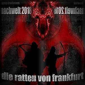 Die Ratten von Frankfurt (Nachwelt 2018 1) Hörbuch