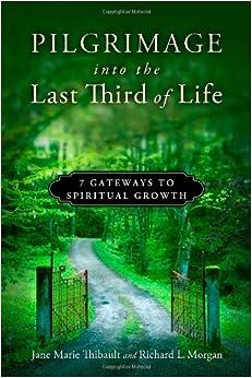 Third Of Life : pilgrimage into the last third of life 7 gateways to ~ A.2002-acura-tl-radio.info Haus und Dekorationen