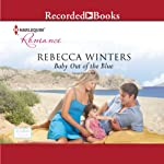 Baby Out of the Blue | Rebecca Winters