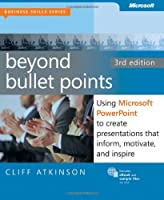 Beyond Bullet Points: Using Microsoft PowerPoint to Create Presentations that Inform, Motivate, and Inspire, 3rd Edition
