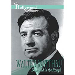 Hollywood Collection - Walter Matthau: Diamond in the Rough