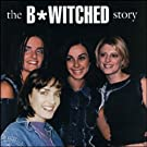 The B*Witched Story