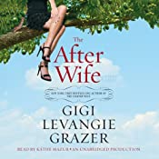 The After Wife: A Novel | [Gigi Levangie Grazer]