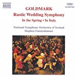 Goldmark: Rustic Wedding Symphony / In the Spring