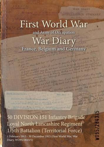 50 DIVISION 151 Infantry Brigade Loyal North Lancashire Regiment 1/5th Battalion (Territorial Force): 1 February 1915 - 30 December 1915 (First World War, War Diary, WO95/2843/5)