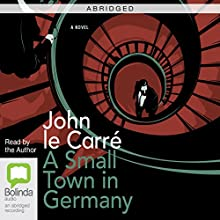 A Small Town in Germany (Abridged) (       ABRIDGED) by John le Carré Narrated by John le Carré