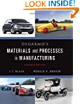DeGarmo's Materials and Processes in...