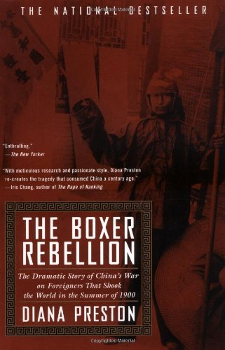 The Boxer Rebellion: The Dramatic Story of China's War on Foreigners that Shook the World in the Summer of 1900: Diana Preston: 9780425180846: Amazon.com: Books