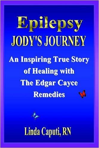 Epilepsy - Jody's Journey: An Inspiring True Story of Healing with The Edgar Cayce