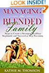 Managing the Blended Family: Steps to...