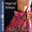 Imperial Woman: The Story of the Last Empress of China (       UNABRIDGED) by Pearl S. Buck Narrated by Kirsten Potter