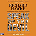 Speak of the Devil Audiobook by Richard Hawke Narrated by Paul Michael