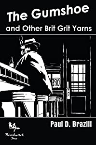 The Gumshoe, And Other Brit Grit Yarns by Paul D. Brazill ebook deal