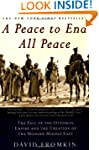 A Peace to End All Peace: The Fall of...