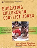 img - for Educating Children in Conflict Zones: Research, Policy, and Practice for Systemic Change---A Tribute to Jackie Kirk (International Perspectives on Education Reform) book / textbook / text book