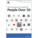 The Facebook Guide for People Over 50 ~ Paul McFedries