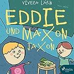 Eddie und Maxon Jaxon (Eddie 2) | Viveca Lärn