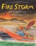 Fire Storm (Outdoor Adventures (Katherine Tegen Books)) (0060002646) by George, Jean Craighead