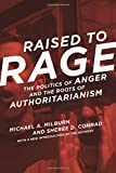 img - for Raised to Rage: The Politics of Anger and the Roots of Authoritarianism (MIT Press) book / textbook / text book