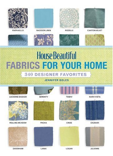 House Beautiful Fabrics for Your Home: 340 Designer Favorites