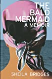 img - for The Bald Mermaid: A Memoir book / textbook / text book