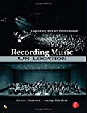 img - for Recording Music on Location by Bruce Bartlett (2006-11-22) book / textbook / text book