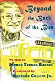 Beyond the Back of the Bus: Miss Rosa Parks and the Civil Rights Movement