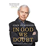 In God We Doubt: Confessions of a Failed Atheistby John Humphrys