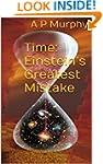 Time: Einstein's Greatest Mistake