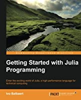Getting started with Julia Programming Language Front Cover