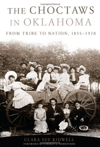 The Choctaws in Oklahoma: From Tribe to Nation, 1855-1970 (American Indian Law and Policy)