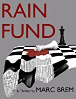 RAIN FUND: A Thriller (Action, Mystery and Suspense)