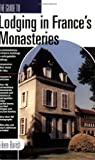 The Guide to Lodging in France's Monasteries