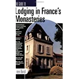The Guide to Lodging in France's Monasteries ~ Eileen Barish