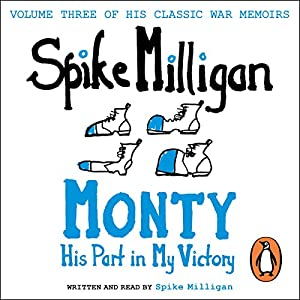 Monty: His Part in My Victory Hörbuch von Spike Milligan Gesprochen von: Spike Milligan