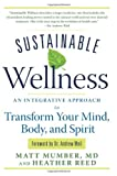 img - for Sustainable Wellness: An Integrative Approach to Transform Your Mind, Body, and Spirit book / textbook / text book