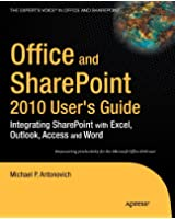 Office and SharePoint 2010 User's Guide: Integrating SharePoint with Excel, Outlook, Access and Word (The Expert's Voice in Office and Sharepoint)