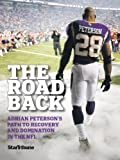 The Road Back: Adrian Petersons Path to Recovery and Domination in the NFL