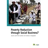 Poverty Reduction through Social Business?: Lessons Learnt from Grameen Joint Ventures in Bangladesh