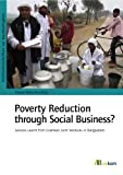 img - for Poverty Reduction through Social Business?: Lessons Learnt from Grameen Joint Ventures in Bangladesh book / textbook / text book