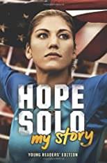 Hope Solo: My Story (Young Readers&#39; Edition)
