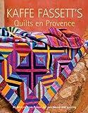Kaffe Fassett's Quilts En Provence (Patchwork and Quilting) Kaffe Fassett