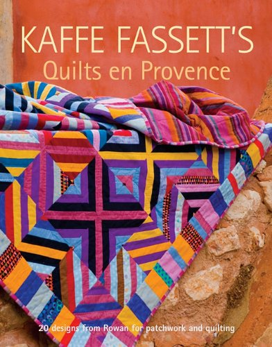 Kaffe Fassett'S Quilts En Provence: Twenty Designs From Rowan For Patchwork And Quilting front-827029