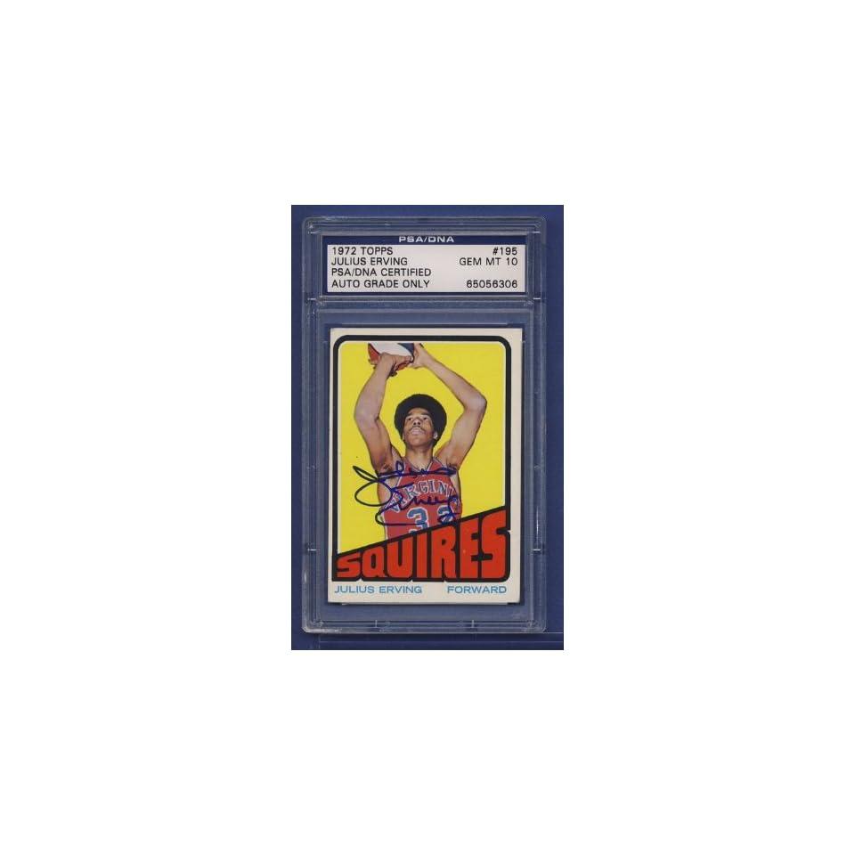 1972 Topps JULIUS ERVING #195 Signed Card PSA/DNA 10