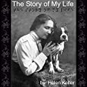 The Story of My Life (       UNABRIDGED) by Helen Keller Narrated by Dianne Brin