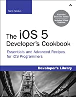 The iOS 5 Developer's Cookbook: Expanded Electronic Edition