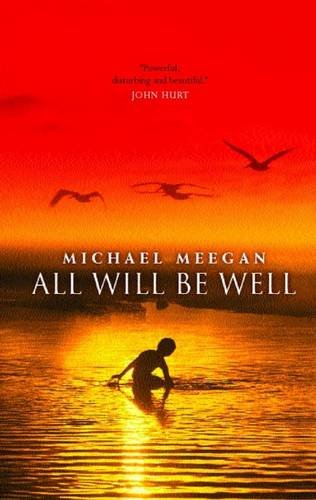 All Will Be Well, by Michael Meegan