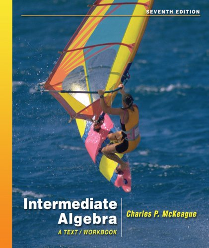 Intermediate Algebra : A Text/Workbook (7th Edition with Digital Video Companion CD-ROM) (Available 2010 Titles Enhanced Web Assign) PDF