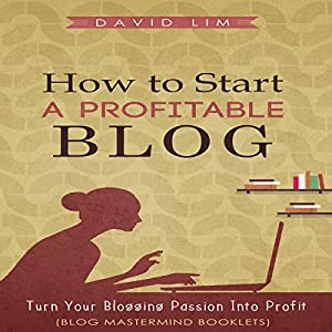 How to Start a Profitable Blog Audiobook