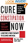Cure Constipation Now: A Doctor's Fib...